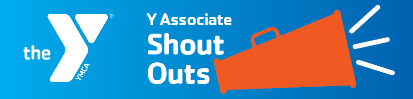 Y Associate Shout Outs | The Y in Central Maryland